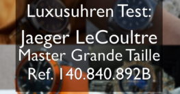 Jaeger LeCoultre Master Grande Taille Test
