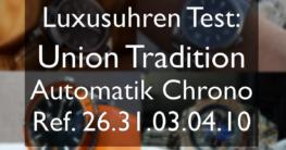 Union Glashütte Tradition Automatik Test